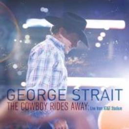 COWBOY RIDES AWAY LIVE GEORGE STRAIT, CD