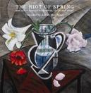RIOT OF SPRING ..AND OTHER HISTORICAL DRAMAS, LARGE AND SMALL