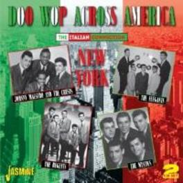 DOO WOP ACROSS AMERICA.. .. -THE ITALIAN CONNECTION - NEW YORK V/A, CD