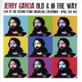 OLD & IN THE WAY LIVE AT THE RECORED PLANT SAUSOLITO APRIL 1973 JERRY GARCIA, CD