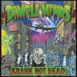 KRANK NOT DEAD DIMPLE MINDS, CD