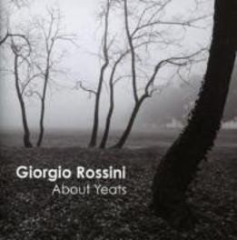 ABOUT YEATS GIORGIO ROSSINI, CD