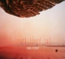 HEART BLEED OUT ERIK PENNY, CD
