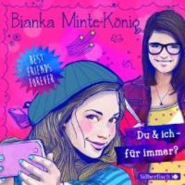 DU UND ICH FUR IMMER? BIANKA MINTE-KONIG Bianka Minte-König, CD