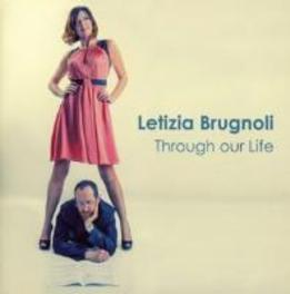 THROUGH OUR LIFE LETIZIA BRUGNOLI, CD