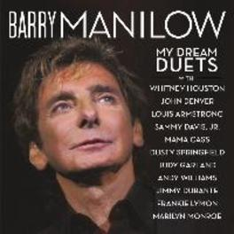 MY DREAM DUETS *73 YEARS OLD AND 11 DUETS BY BARRY & THE DECEASED* BARRY MANILOW, CD