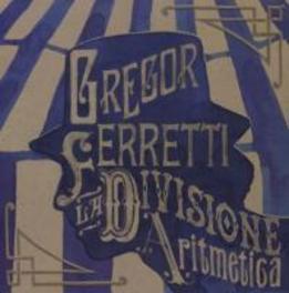 LA DIVISIONE ARITMETICA GREGOR FERRETTI, CD