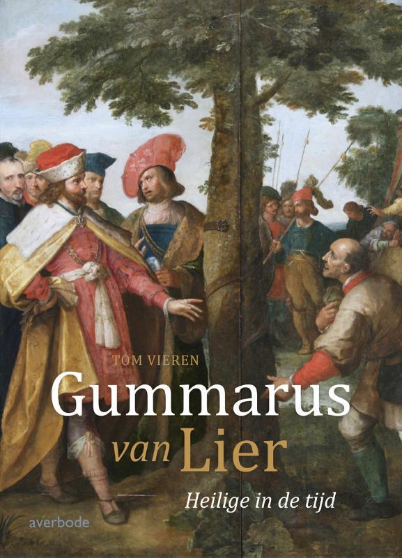 Gummarus van Lier heilige in de tijd, Vieren, Tom, Paperback