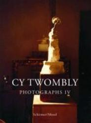 Cy Twombly - Photographs IV