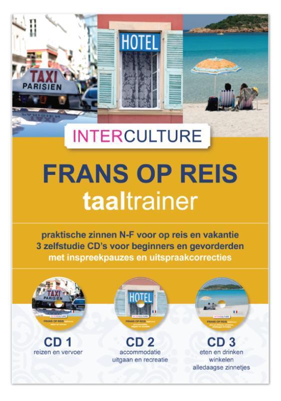Interculture Frans op reis taaltrainer 3 CD's praktische zinnen N-F voor op reis en vakantie 3 zelfstudie CD's voor beginners en gevorderden, Luisterboek