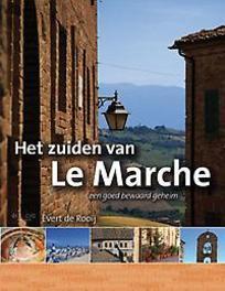 Het zuiden van Le marche een goed bewaard geheim, Evert de Rooij, Paperback