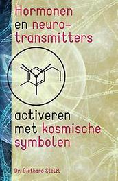 Hormonen en neurotransmitters activeren met kosmische symbolen Diethard Stelzl, Paperback
