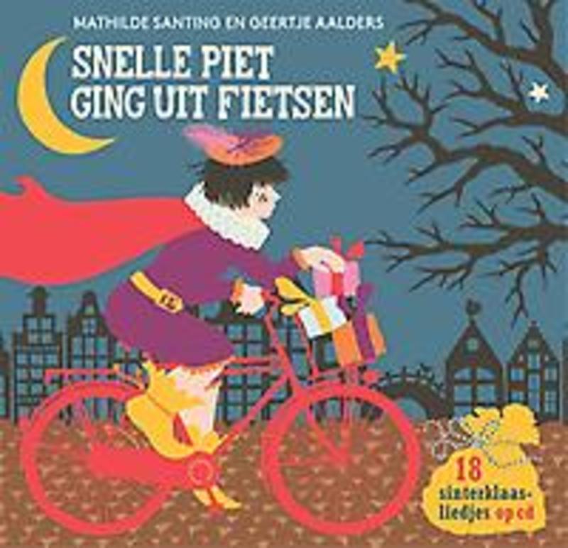 Snelle Piet ging uit fietsen .. FIETSEN 18 sinterklaasliedjes op cd, Hardcover