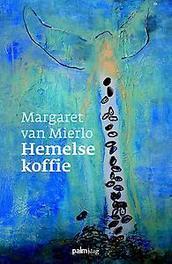 Hemelse koffie Margaret van Mierlo, Paperback