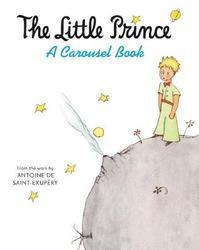 LITTLE PRINCE A CAROUSEL BOOK