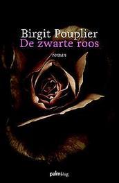 De zwarte roos roman, Birgit Pouplier, Paperback
