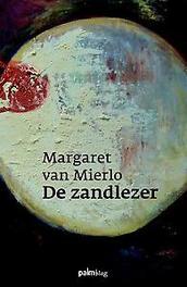 De zandlezer Margaret van Mierlo, Paperback