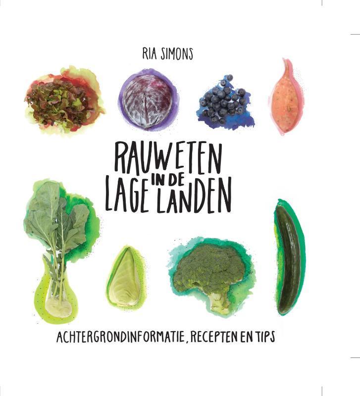 Rauw eten in de Lage Landen achtergrondinformatie, recepten en tips, Simons, Ria, Hardcover