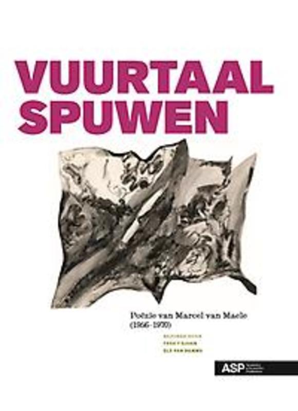 VUURTAAL SPUWEN. POÃ‹ZIE VAN MARCEL VAN MAELE (1956-1970) poëzie van Marcel van Maele 1956-1970, Van Maele, Marcel, onb.uitv.