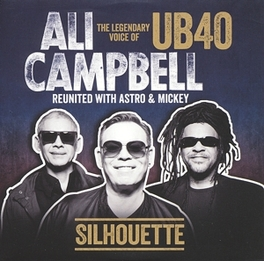 SILHOUETTE (THE LEGENDARY VOICE OF UB40 REUNITED W/ASTRO & MICKEY) ALI CAMPBELL, Vinyl LP
