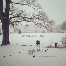 BLOOD ORANGES IN THE SNOW *CHRISTMAS ALBUM BY OHIO-BASED FOLK BAND* OVER THE RHINE, CD