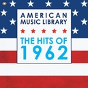 AMERICAN MUSIC LIBRARY HITS OF 1962