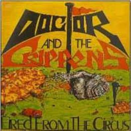 FIRED FROM.. -REISSUE- MANDATORY 80S BRITCORE CLASSIC! TONS OF BONUS TRACKS! DOCTOR AND THE CRIPPENS, CD
