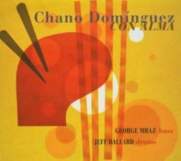 CON ALMA FT. GEORGE MRAZ & JEFF BALLARD CHANO DOMINGUEZ, CD