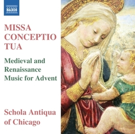MISSA CONCEPTIO TUA MEDIEVAL AND RENAISSANCE , MUSIC FOR ADVENT SCHOLA ANTIGUA OF CHICAGO, CD