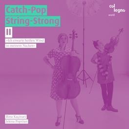 CATCH-POP STRING STRONG 2 W/R.KACINARI JELENA POPRZAN, CD