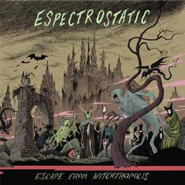 ESCAPE FROM WITCHTROPOLIS *ALEX CUERVO(HEX DISPENSERS, BLACKTOP, FEAST OF SNAKES) ESPECTROSTATIC, CD