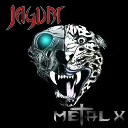 METAL X JAGUAR, CD