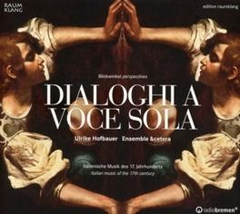 DIALOGHI A VOCE SOLA HOFBAUER ETCETERA ENSEMBLE, CD