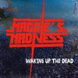WAKING UP THE DEAD LEGENDARY 80'S BAND FROM NURNBERG MAGGIE'S MADNESS, CD