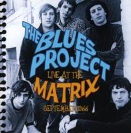 LIVE AT THE MATRIX.. .. SEPTEMBER 1966 BLUES PROJECT, CD