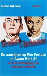 Vermoord en Verbannen de aanvallen op Pim Fortuyn en Ayaan Hirsi Ali en hun verdediging van westerse waarden, René Marres, Paperback