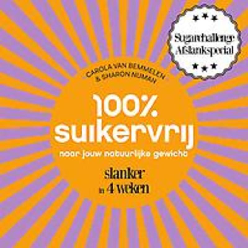 100% suikervrij naar jouw natuurlijke gewicht. slanker in 30 dagen, van Bemmelen, Carola, Paperback