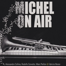 MICHEL ON AIR W/MARC PEILLON/FABRIZIO BOSSO