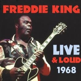 LIVE AND LOUD 1968 FREDDIE KING, CD