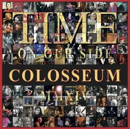 TIME ON OUR SIDE *2014 ALBUM BY THE ENGLISH FOUNDERS OF THE PROG ROCK* COLOSSEUM, CD