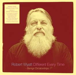 DIFFERENT EVERY TIME 2 .. 2:BENIGN DICTATORSHIPS ROBERT WYATT, Vinyl LP