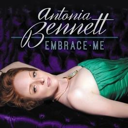 EMBRACE ME ANTONIA BENNETT, CD