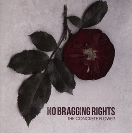 CONCRETE FLOWER NO BRAGGING RIGHTS, CD