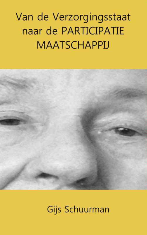 Van de verzorgingsstaat naar de participatie maatschappij Schuurman, Gijs, Paperback
