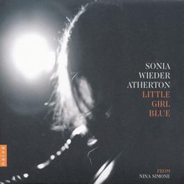 LITTLE GIRL BLUE ...FROM NINA SIMONE WIEDER-ATHERTON, SONIA, CD