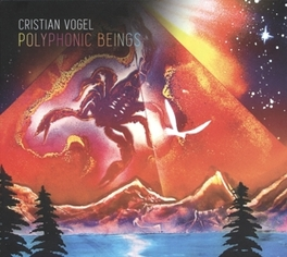 POLYPHONIC BEINGS CHRISTIAN VOGEL, CD