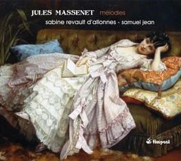 MELODIES SABINE REVAULT D'ALLONNES/JEAN SAMUE J. MASSENET, CD