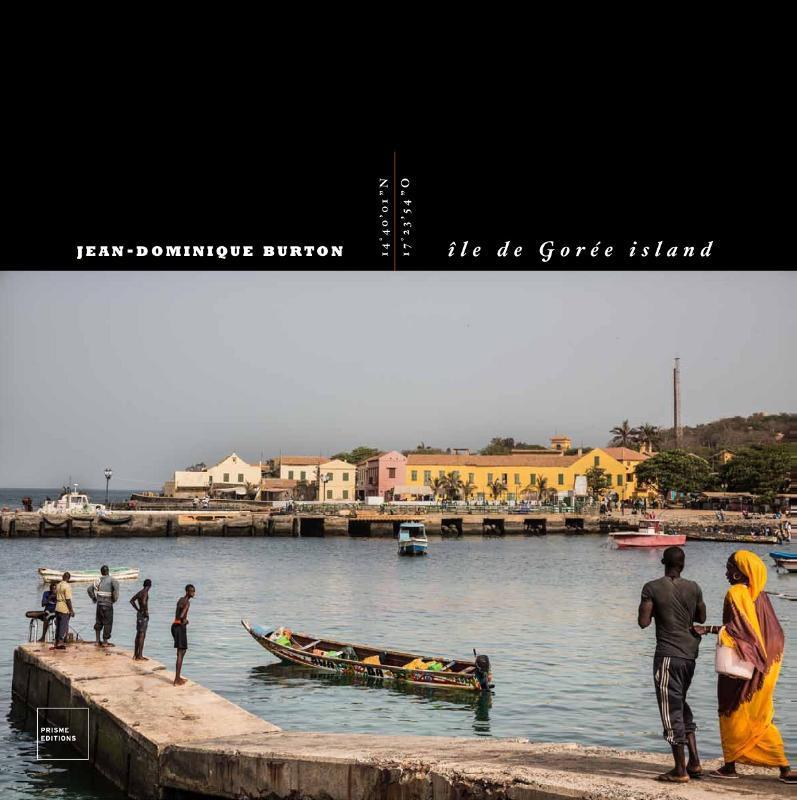 Jean-Dominique Burton. Île de Gorée Island [Eng./ Fr. ed.] Île de Gorée Island, Hardcover