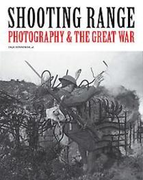 Shooting range Photography & The great War, Elviera Velghe, Rein Desle, Inge Henneman, Maureen Magerman, Paperback