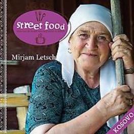 Kosovo eten van de straat was nog nooit zo lekker, Letsch, Mirjam, Paperback